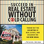 Succeed in Real Estate without Cold C...
