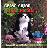 Super, Super Cute Crochetby Brigitte Read