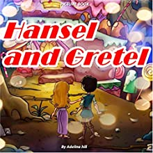 Hansel and Gretel Audiobook by Adelina Hill Narrated by Tiffany Marz