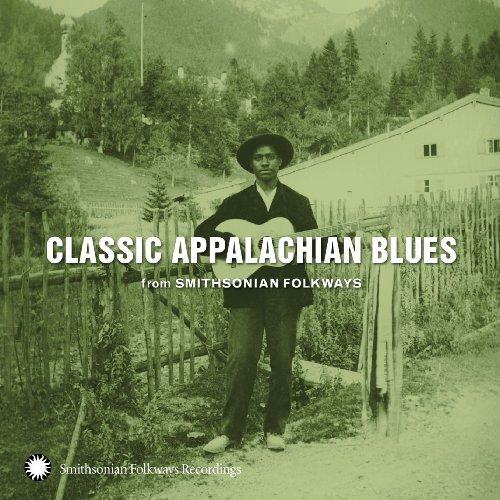 VA – Classic Appalachian Blues from Smithsonian Folkways (2010) [FLAC]