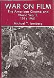 War on Film: The American Cinema and World War I, 1914-1941