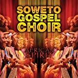 African Spirit ~ The Soweto Gospel Choir