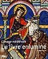 Le livre enluminé : L'image médiévale par Recht