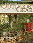 Building Outdoor Gear, Revised 2nd Ed...