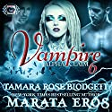 Vampire: Alpha Claim 6 Audiobook by Tamara Rose Blodgett, Marata Eros Narrated by D. Gaunt