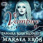 Vampire: Alpha Claim 6 | Tamara Rose Blodgett,Marata Eros