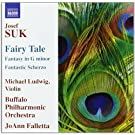 Suk: Fantasy In G Minor/ Fairy Tale/ Fantastic Scherzo