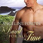 A Laird for All Time: A Laird for All Time, Book 1 | Angeline Fortin