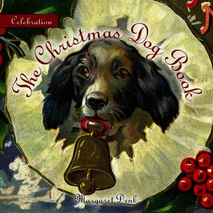 Celebration: The Christmas Dog Book (Celebration (Red Rock Press))