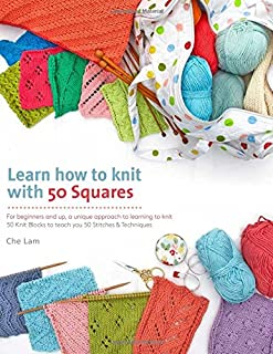 Book Cover: Learn How to Knit with 50 Squares: For Beginners and Up, a Unique Approach to Learning to Knit