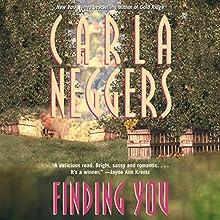 Finding You (       UNABRIDGED) by Carla Neggers Narrated by Cynthia Barrett