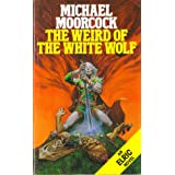 The Weird of the White Wolf (Panther Books)by Michael Moorcock