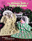 The Ultimate Book of Baby Afghans (0881958441) by Leinhauser, Jean