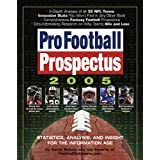 Pro Football Prospectus 2005: Statistics, Analysis, and Insight for the Information Age ~ Aaron Schatz