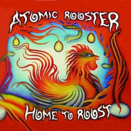 ATOMIC ROOSTER - Home To Roost - Zortam Music