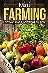 Mini Farming: Farming in a Quarter of...