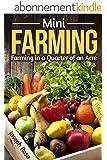 Mini Farming: Farming in a Quarter of an Acre (The Beginner's Guide) (English Edition)