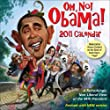 Oh, No! Obama!: 2011 Day-to-Day Calendar