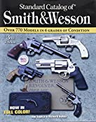 Amazon.com: Standard Catalog of Smith & Wesson (9780896892934): Jim Supica, Richard Nahas: Books