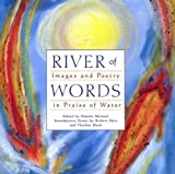 River of Words: Images and Poetry in Praise of Water (1890771651) by Pamela Michael