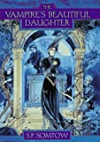 The Vampire's Beautiful Daughter (0689319681) by Somtow, S.P.