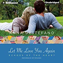 Let Me Love You Again: Echoes of the Heart, Book 2 (       UNABRIDGED) by Anna DeStefano Narrated by Amy McFadden