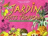 echange, troc Monique Pinguilly, Yves Pinguilly - Jardin des fruits tropicaux & Barhâme, le jardinier aux 1001 fruits