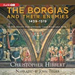 The Borgias and Their Enemies: 1431-1519 | Christopher Hibbert