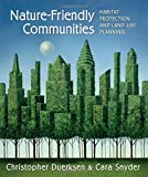 img - for Nature-Friendly Communities: Habitat Protection And Land Use Planning book / textbook / text book