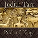 Pride of Kings Audiobook by Judith Tarr Narrated by Ralph Lister