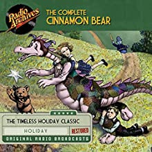 The Complete Cinnamon Bear Radio/TV Program by Glanville Heisch Narrated by  full cast