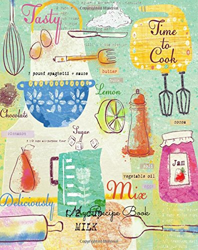 My Recipe Book: Journal Notebook. Recipe Keeper, Organizer To Write In, Storage for Your Family Recipes. Blank Book. Empty Fill in Cookbook Template 8 by 10in 100 pages (Write Recipe Book compare prices)