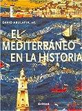 El Mediterraneo En La Historia (Spanish Edition) (8484324834) by Abulafia, David