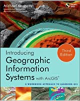 Introducing Geographic Information Systems with ArcGIS: A Workbook Approach to Learning GIS