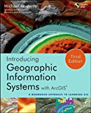 Introducing Geographic Information Systems with ArcGIS, 3rd Edition