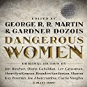 Dangerous Women Audiobook by George R. R. Martin, Gardner Dozois Narrated by Scott Brick, Jonathan Frakes, Janis Ian, Stana Katic, Lee Meriwether, Emily Rankin, Harriet Walter, Jake Weber