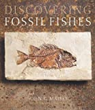 Discovering Fossil Fishes (0813338077) by John Maisey