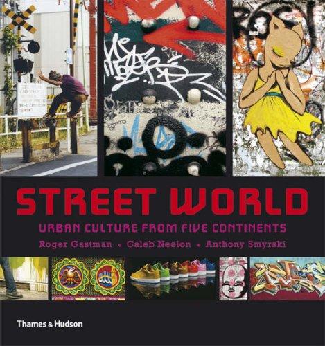 Street World: Urban Culture from Five Continents (Street Graphics / Street Art)