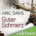 Guter Schmerz Hörbuch von Aric Davis Gesprochen von: Sebastian Christoph Jacob