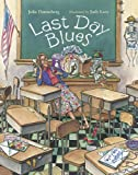 Last Day Blues (Mrs. Hartwells classroom adventures)