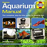 Aquarium Manual: The Complete Step-by-step Guide to Keeping Fishby Jeremy Gay