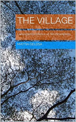 the-village-laccoglienza-critica-a-un-film-incompreso-italian-edition