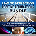 Law of Attraction Positive Affirmations Bundle: Rewire Your Brain with Powerful and Positive Affirmations to Rapidly Change Your Life Speech by  Law of Attraction Coach Narrated by  Law of Attraction Coach