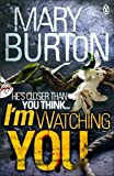 Mary Burton I'm Watching You