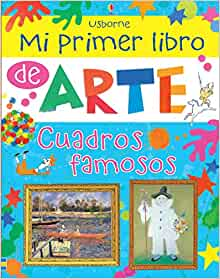 Mi primer libro de arte. Cuadros famosos: USBORNE: 9781409572732
