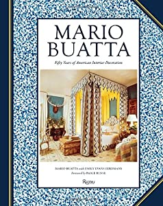 Mario Buatta: Fifty Years of American Interior Decoration: Fifty Years of American Decoration by Rizzoli International Publications