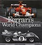 Ferrari's World Champions: The Cars t...