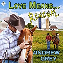 Love Means... Renewal: Love Means... Series, Book 8 | Livre audio Auteur(s) : Andrew Grey Narrateur(s) : Andrew McFerrin