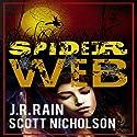 Spider Web: A Vampire Thriller (The Spider Trilogy Book 2) (       UNABRIDGED) by J. R. Rain, Scott Nicholson Narrated by Bob Dunsworth