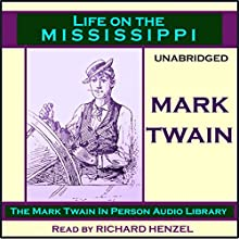 Life on the Mississippi (       UNABRIDGED) by Mark Twain Narrated by Richard Henzel